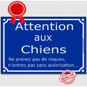 """Plaque bleue """"Attentions aux Chiens, pas de risques, entrez pas sans autorisation !"""" 4 tailles A"""