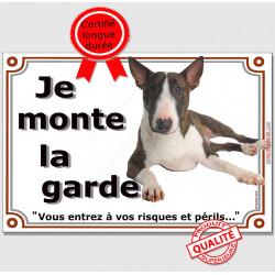Bull Terrier Marron Bringé, plaque portail je monte la garde, risques périls, panneau pancarte affiche attention au chien