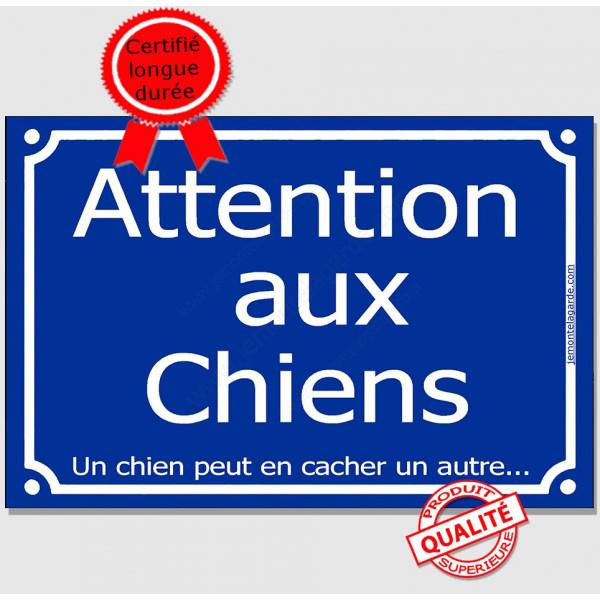 Attention aux ChienS, Un chien peut en cacher un autre... Cette pancarte de portail drôle bleue au pluriel affichera avec humour