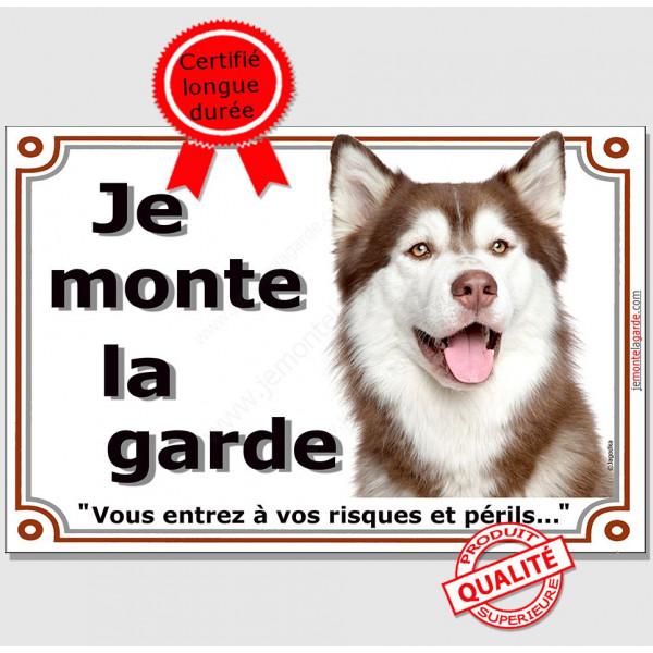 Husky Marron, Plaque portail Je monte la Garde, panneau pancarte affiche brun chocolat risques périls photo