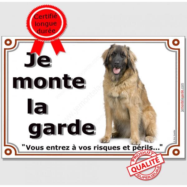 Pancarte de portail Leonberg assis,  je Monte la Garde, risques et périls, plaque panneau affiche photo