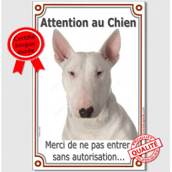 Bull Terrier Blanc, Plaque Portail Attention au Chien verticale, panneau pancarte affiche photo interdit sans autorisation