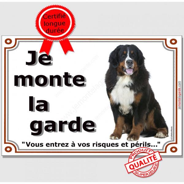 """Bouvier Bernois, Plaque portail """"Je Monte la Garde, risques et périls"""" panneau pancarte affiche attention au chien, photo"""