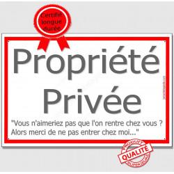 """Plaque """"Propriété Privée, ne pas entrer chez moi"""" panneau affiche pancarte Liseré Rouge, passage interdit gentil pas méchant"""