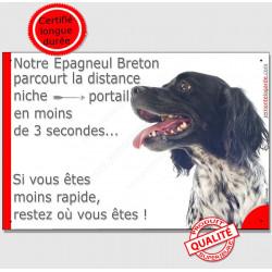 Plaque humour attention au chien parcourt Distance Niche - Portail moins 3 secondes, Epagneul Breton noir Tête, pancarte panneau