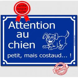 "Plaque bleue ""Attention au Chien Petit, mais Costaud..."" 3 tailles FUN A"