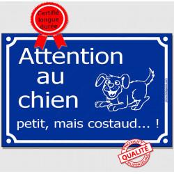 Attention Chien Petit, mais Costaud... Plaque bleu portail humour marrant drôle panneau affiche pancarte