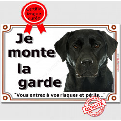 """Labrador Noir, plaque portail """"Je Monte la Garde, risques et périls"""" pancarte attention au chien panneau affiche photo"""