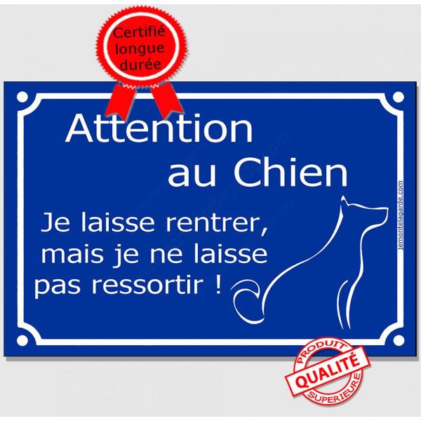 Je Laisse Rentrer, mais je ne Laisse pas Ressortir ! Plaque bleu portail humour marrant drôle panneau affiche pancarte attention
