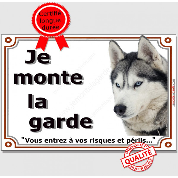 Husky Gris, Plaque portail Je Monte la Garde, panneau affiche pancarte, risques périls attention au chien