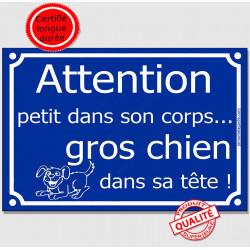 Attention, PETIT dans son corps, GROS chien dans sa tête ! Plaque bleu portail humour marrant drôle panneau affiche pancarte