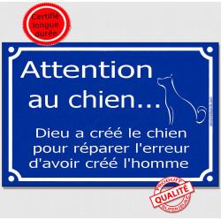 """Plaque """"Attention au Chien, Dieu a créé le chien pour réparer l'erreur d'avoir créé l'homme"""" 4 tailles FUN A"""