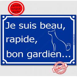 Je suis Beau, Rapide, Bon Gardien ! Plaque bleu portail humour marrant drôle panneau affiche pancarte attention au chien