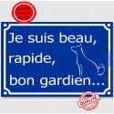 """Plaque Portail bleue """"Je suis Beau, Rapide, Bon Gardien !"""" 2 tailles FUN C"""