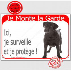 Labrador Noir entier , Panneau rouge Portail Je Monte la Garde, affiche plaque, ici, je surveille et je protège !