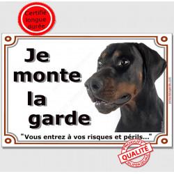 Dobermann Noir et Feu Tête, Plaque portail Je Monte la Garde, panneau affiche pancarte, risques périls attention au chien