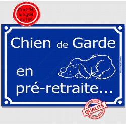 """Plaque humour """"Chien de Garde en pré-retraite..."""" 2 tailles FUN C"""