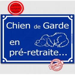 """Plaque humour """"Chien de Garde en pré-retraite..."""" 3 tailles FUN C"""