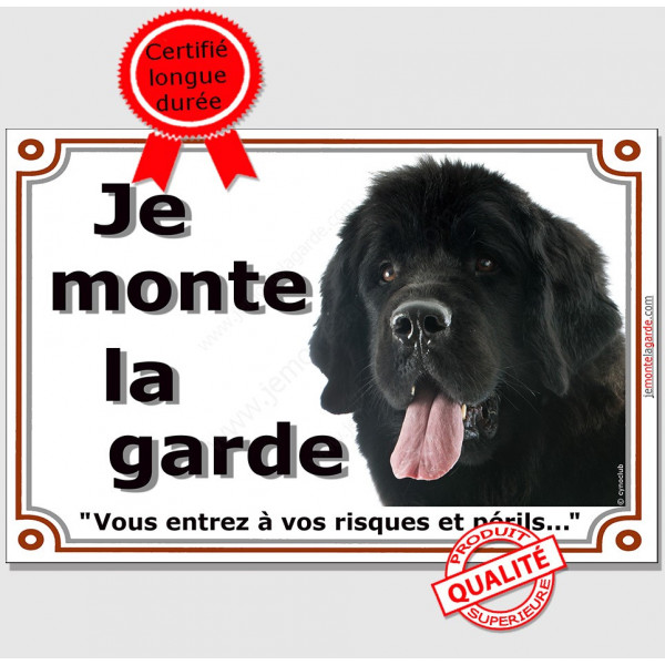 """Terre Neuve noir, plaque portail """"Je Monte la Garde, risques et périls"""" pancarte panneau attention au chien photo"""