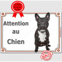 """Bouledogue Français, plaque """"Attention au Chien"""" 2 Tailles A"""