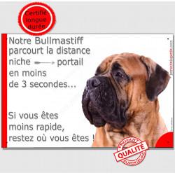 Plaque humour Bullmastiff Attention chien parcourt la distance niche portail en moins de 3 secondes, si vous êtes moins rapide,