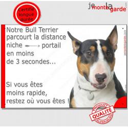 Bull Terrier Tricolore tête, Plaque Portail humoristique, pancarte, affiche panneau 3 couleurs distance niche portail en moins