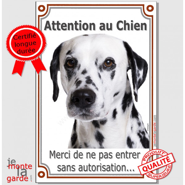 """Dalmatien, plaque Portail verticale """"Attention au Chien, interdit sans autorisation"""" pancarte, affiche panneau photo"""