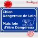 Chien dangereux de loin, mais loin d'être dangereux, Plaque bleu portail humour marrant drôle panneau affiche pancarte