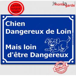 """Plaque """"Chien dangereux de loin, mais loin d'être dangereux"""" 3 tailles FUN C"""