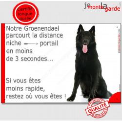 """Berger Belge Groenendael, plaque humour """"parcourt Distance Niche - Portail moins de 3 secondes"""" pancarte attention au chien"""