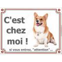 """Welsh Corgi , plaque portail """"C'est Chez Moi !"""" 2 tailles Luxe A"""