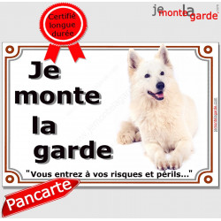 Berger Blanc Suisse, Panneau portail Je Monte la Garde, plaque affiche pancarte risques et périls, panneau attention au chien