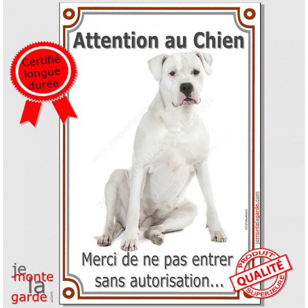 """Dogue Argentin assis, Plaque Portail Verticale """"Attention au Chien, interdit sans autorisation"""" panneau affiche photo"""