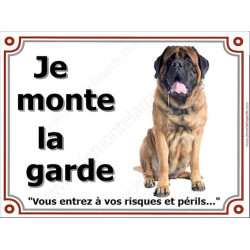 Plaque 4 tailles LUXE je Monte la Garde, Mastiff Assis