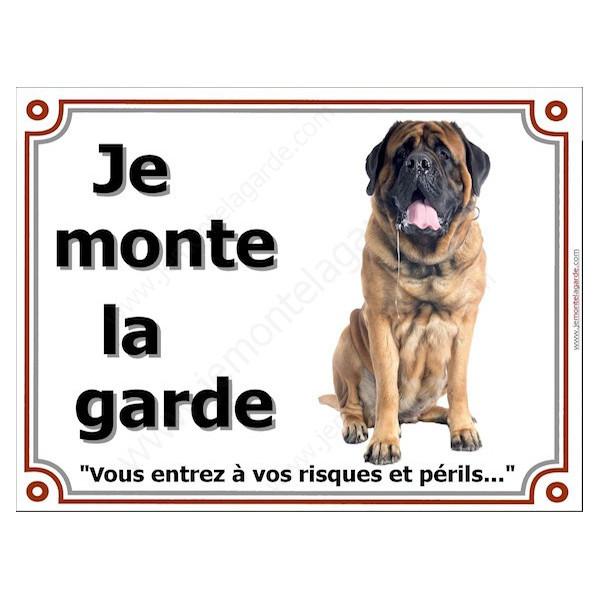 Mastiff Assis, Plaque portail Je Monte la Garde, panneau affiche pancarte, risques périls