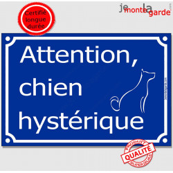 """Plaque Portail humour """"Attention au Chien Hystérique"""" 3 tailles FUN"""