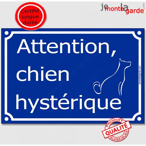 """""""Attention, Chien Hystérique"""" Plaque bleue portail humour marrant drôle panneau de rue, affiche pancarte humoristique"""
