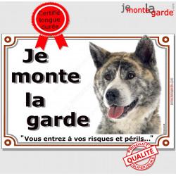 Plaque portail Je Monte la Garde, Akita Inu bringé Tête, risques et périls pancarte panneau bringué attention au chien