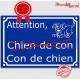 Attention Chien de Con, Con de Chien... Plaque bleu portail humour marrant drôle panneau affiche pancarte