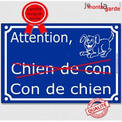 "Plaque ""Attention au Chien de Con, Con de Chien"" 4 tailles FUN A"