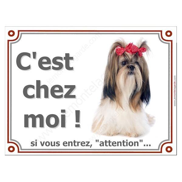 Shih-Tzu kiki, Plaque portail C'est Chez Moi !  panneau affiche pancarte, attention chien