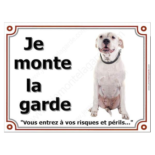 Dogue Argentin sympa Assis, Plaque portail Je Monte la Garde, panneau affiche pancarte, risques périls