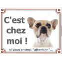 """Bouledogue Français Caille Fauve Tête, plaque """"C'est chez Moi !"""" 4 tailles LUXE"""