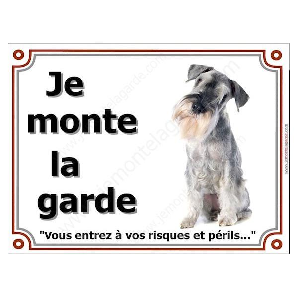 Schnauzer Poivre et Sel Assis, Plaque portail Je Monte la Garde, panneau affiche pancarte, risques périls