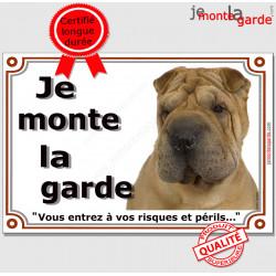 """Shar-Peï fauve marron, plaque portail """"Je Monte la Garde, risques périls"""" pancarte panneau photo"""