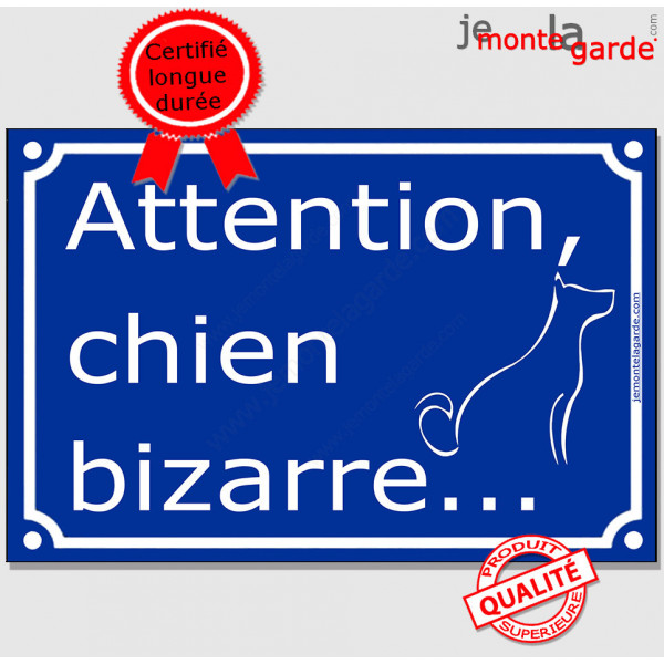 Attention au Chien Bizarre... Plaque bleu portail humour marrant drôle panneau affiche pancarte