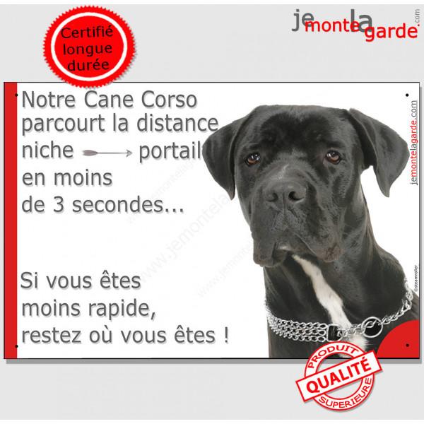 """Cane Corso Noir, Plaque Portail """"distance niche-portail 3 secondes"""" pancarte, affiche panneau drôle marrant humour attention"""