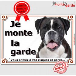 """Boxer Bringé foncé, plaque portail """"Je Monte la Garde, risques et périls"""" panneau affiche, rayé attention au chien photo"""