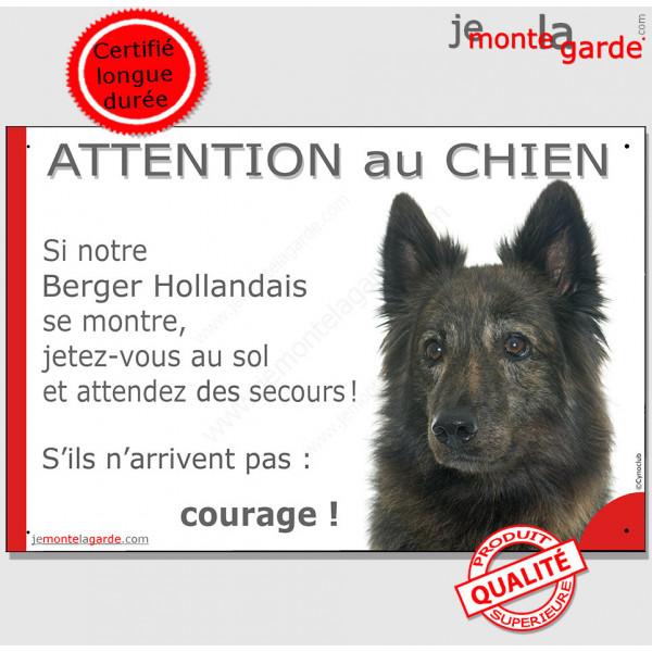 """Berger Hollandais poils longs, plaque humour """"Jetez Vous au Sol, Attention au Chien, courage"""" pancarte panneau courage photo"""