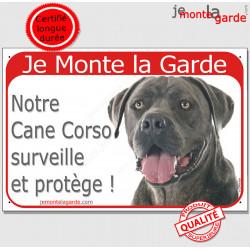 """Cane Corso gris bleu, plaque portail rouge """"Je Monte la Garde, surveille et protège"""" pancarte photo panneau bringé italiano"""